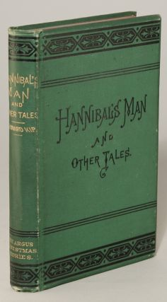 HANNIBAL'S MAN AND OTHER TALES. THE ARGUS CHRISTMAS STORIES. Leonard Kip