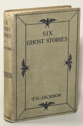 SIX GHOST STORIES. Thomas Graham Jackson