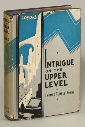INTRIGUE ON THE UPPER LEVEL ... A STORY OF CRIME, LOVE, ADVENTURE AND REVOLT IN 2050 A. D. Thomas...