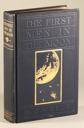 THE FIRST MEN IN THE MOON. Wells