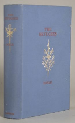THE REFUGEES: A TALE OF TWO CONTINENTS. Arthur Conan Doyle