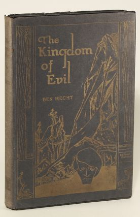THE KINGDOM OF EVIL: A CONTINUATION OF THE JOURNAL OF FANTAZIUS MALLARE. Ben Hecht
