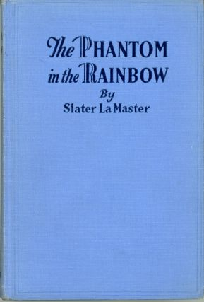 THE PHANTOM IN THE RAINBOW. Slater La Master