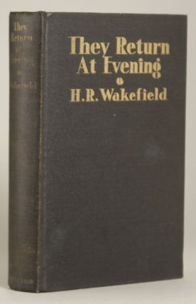 THEY RETURN AT EVENING: A BOOK OF GHOST STORIES. Wakefield, Russell