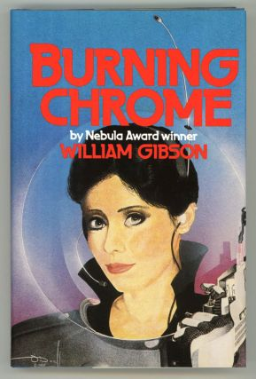BURNING CHROME. William Gibson