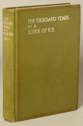 10,000 YEARS IN A BLOCK OF ICE. Translated From the French ... by John Paret. Boussenard.