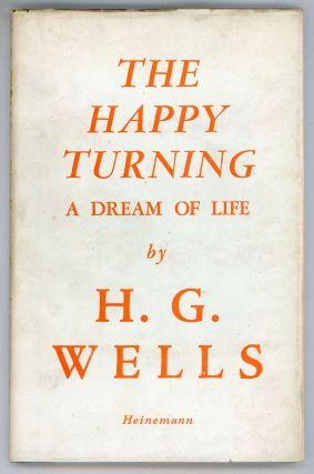 THE HAPPY TURNING: A DREAM OF LIFE. Wells