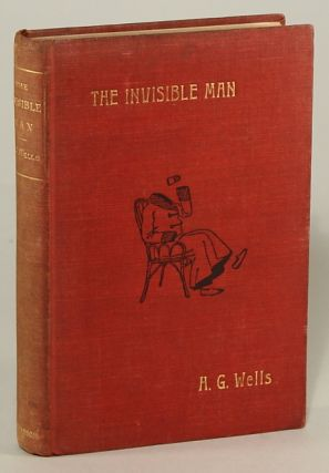 THE INVISIBLE MAN: A GROTESQUE ROMANCE. Wells