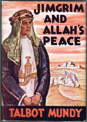JIMGRIM AND ALLAH'S PEACE. Talbot Mundy, William Lancaster Gribbon