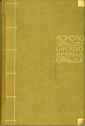 KOKORO: HINTS AND ECHOES OF JAPANESE INNER LIFE. Lafcadio Hearn