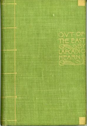"""OUT OF THE EAST"" REVERIES AND STUDIES IN NEW JAPAN. Lafcadio Hearn"