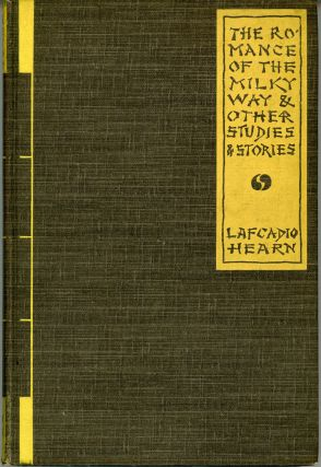 THE ROMANCE OF THE MILKY WAY AND OTHER STUDIES & STORIES. Lafcadio Hearn