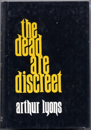 THE DEAD ARE DISCREET. Arthur Lyons