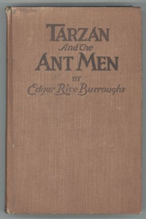 TARZAN AND THE ANT MEN. Edgar Rice Burroughs
