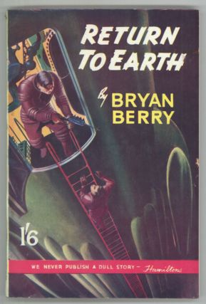 RETURN TO EARTH. Bryan Berry