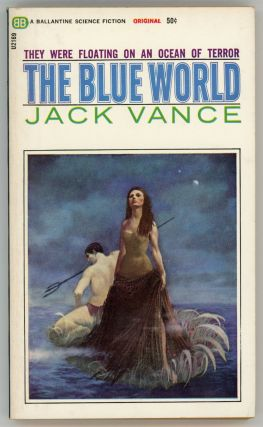 "THE BLUE WORLD. John Holbrook Vance, ""Jack Vance."""