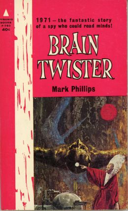 "BRAIN TWISTER ... by Mark Phillips [pseudonym]. Randall Garrett, Laurence M. Janifer, ""Mark..."
