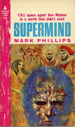 "SUPERMIND ... by Mark Phillips [pseudonym]. Randall Garrett, Larry M. Harris, ""Mark Phillips."""
