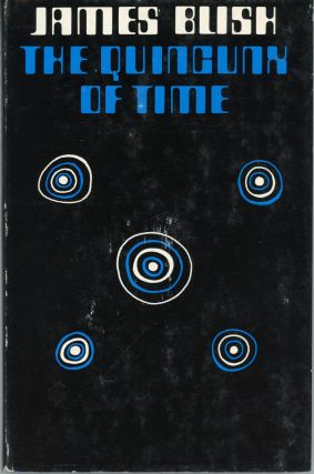 THE QUINCUNX OF TIME. James Blish