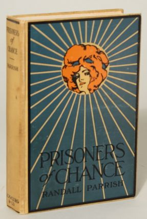 PRISONERS OF CHANCE: THE STORY OF WHAT BEFELL GEOFFREY BENTEEN, BORDERMAN, THROUGH HIS LOVE FOR A...