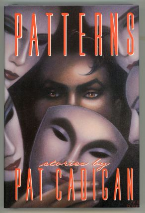 PATTERNS: STORIES. Pat Cadigan