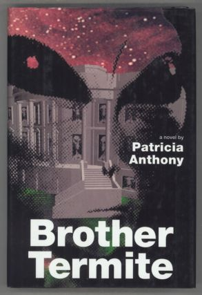 BROTHER TERMITE. Patricia Anthony.