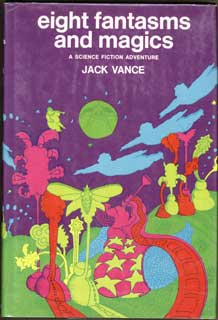 "EIGHT FANTASMS AND MAGICS. John Holbrook Vance, ""Jack Vance."""