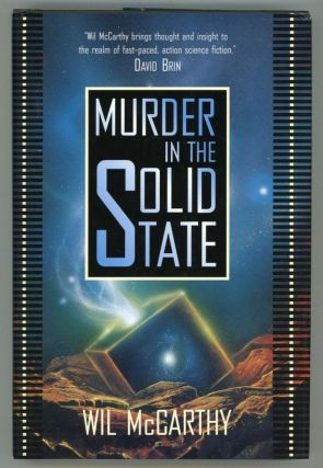MURDER IN THE SOLID STATE. Wil McCarthy