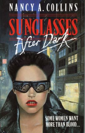 SUNGLASSES AFTER DARK. Nancy A. Collins