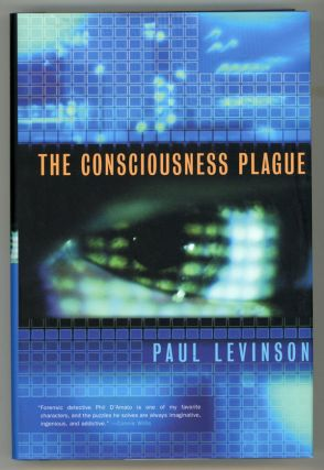 THE CONSCIOUSNESS PLAGUE. Paul Levinson