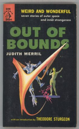 OUT OF BOUNDS. Judith Merril